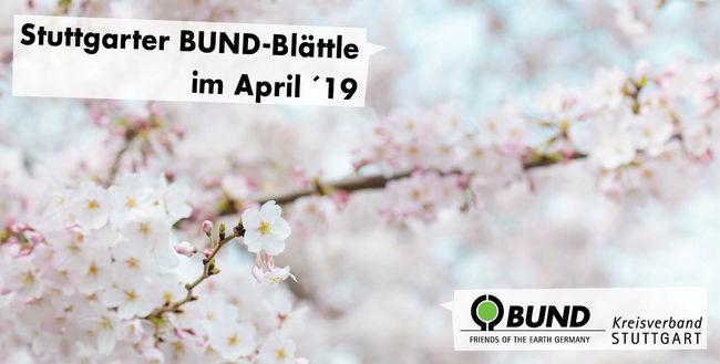 Stuttgarter BUND-Blättle April 2019 - BUND KV Stuttgart
